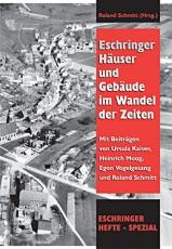 Eschringer Hefte Spezial - Eschringer Häuser und Gebäude im Wandel der Zeiten
