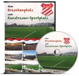"""""""Vom Braschenplatz zum Kunstrasen-Sportplatz"""""""