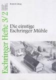Eschringer Heft 3/2 - Die einstige Eschringer Mühle